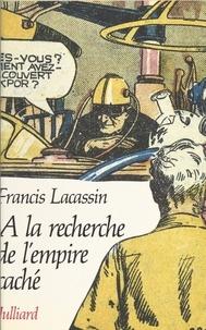 Francis Lacassin - À la recherche de l'empire caché - Mythologie du roman populaire.