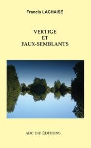 Francis Lachaise - Vertige et Faux-semblants.