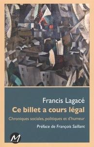 Francis Lagacé - Ce billet a cours légal.