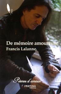 Francis Lalanne - De mémoire amoureuse - Poèmes (Période 2009 à 2015).