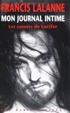 Francis Lalanne - Les Carnets de Lucifer - Mon journal intime.