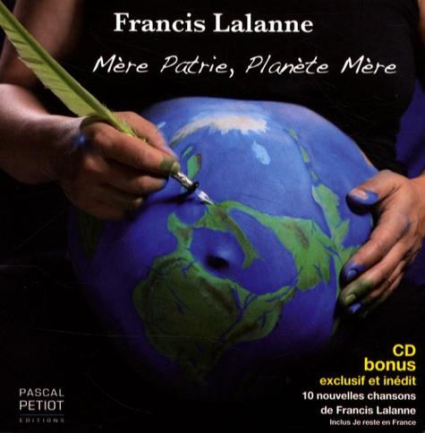 Francis Lalanne - Mère patrie, planète mère. 1 CD audio