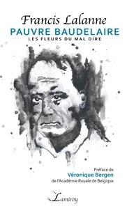 Francis Lalanne - Pauvre Baudelaire - Les fleurs du mal dire.