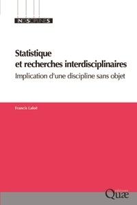 Statistique et recherches interdisciplinaires- Implication d'une discipline sans objet - Francis Laloë pdf epub