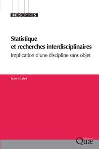 Francis Laloë - Statistique et recherches interdisciplinaires - Implication d'une discipline sans objet.