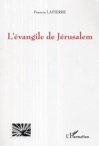 Francis Lapierre - L'evangile de jerusalem.