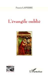 Francis Lapierre - L'évangile oublié.