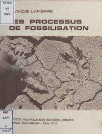 Francis Lapierre - Les Processus de fossilisation.