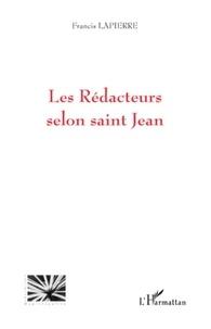 Francis Lapierre - Les Rédacteurs selon saint Jean.