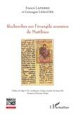 Francis Lapierre et Gonzague Lemaître - Recherches sur l'évangile araméen de Matthieu.