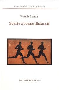 Francis Larran - Sparte à bonne distance - Réflexions sur le proche et le lointain en Grèce ancienne.