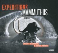 Francis Latreille et Sylvie Mahenc - Expéditions Mammuthus - Chasseurs de mammouths, les nouveaux aventuriers.