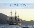 Francis Latreille et Yves Gaubert - L'Hermione - Voyage en Méditerranée.