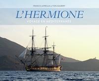 L'Hermione- Voyage en Méditerranée - Francis Latreille pdf epub