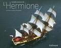 Francis Latreille et Yves Gaubert - La belle aventure de l'Hermione.