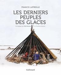 Francis Latreille - Les derniers peuples des glaces.