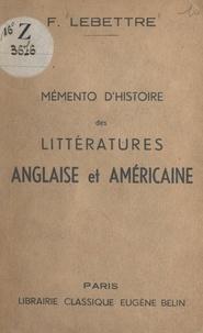 Francis Lebettre - Mémento d'histoire des littératures anglaise et américaine.