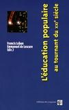 Francis Lebon et Emmanuel de Lescure - L'éducation populaire au tournant du XXIe siècle.