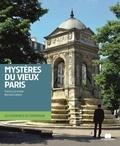 Francis Lecompte - Mystères du vieux Paris.