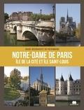 Francis Lecompte et Jacques Guillard - Notre-Dame de Paris, île de la Cité et île Saint-Louis.