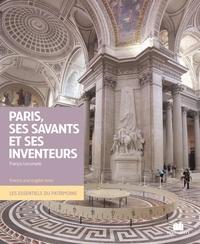 Francis Lecompte et Noëmie Le Guern-Maguer - Paris, ses savants et ses inventeurs.