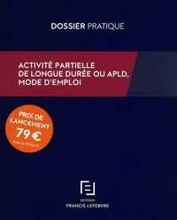 Francis Lefebvre - Activité partielle de longue durée ou APLD, mode d'emploi.