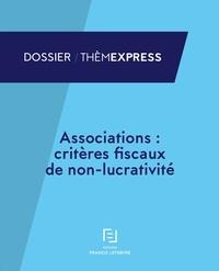 Associations : critères fiscaux de non-lucrativité -  Francis Lefebvre |