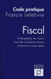 Francis Lefebvre - Code pratique fiscal 1999 - Code général des impôts, Livre des procédures fiscales, Directives et autres textes.