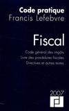 Francis Lefebvre - Code pratique fiscal - Code général des impôts, Livre des procédures fiscales, Directive et autres textes.