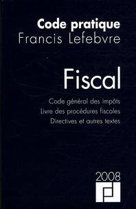 Francis Lefebvre - Code pratique fiscal - Code général des impôts, livre des procédures fiscales, directives et autres textes.