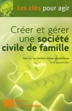 Francis Lefebvre - Créer et gérer une société civile de famille.