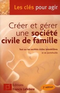 Créer et gérer une société civile de famille -  Francis Lefebvre pdf epub