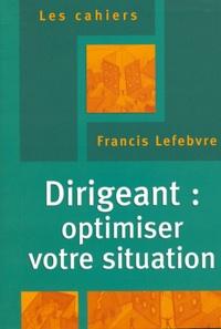 Francis Lefebvre - Dirigeant : optimiser votre situation.