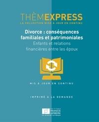 Divorce : conséquences familiales et patrimoniales - Enfants et relations financières entre les époux.pdf