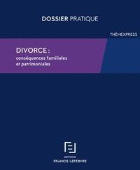 Francis Lefebvre - Divorce : conséquences familiales et patrimoniales.