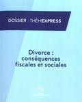 Francis Lefebvre - Divorce : conséquences fiscales et sociales.