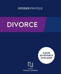 Francis Lefebvre - Divorce - Procédures, conséquences : enfants, patrimoine, impôts, prestations sociales.