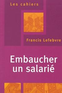 Francis Lefebvre - Embaucher un salarié.