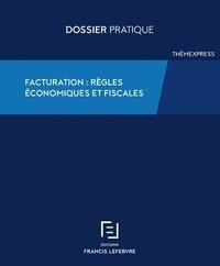 Francis Lefebvre - Facturation - Règles économies et fiscales.