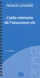 Francis Lefebvre - L'aide mémoire assurance vie.
