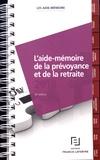 Francis Lefebvre - L'aide-mémoire de la prévoyance et de la retraite.