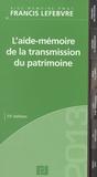 Francis Lefebvre - L'aide-mémoire de la transmission du patrimoine.