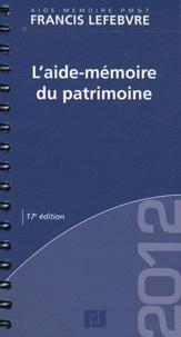 Francis Lefebvre - L'aide-mémoire du patrimoine.