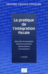 Accentsonline.fr La pratique de l'intégration fiscale - Résultat d'ensemble, Restructurations, Déclarations, Conventions Image