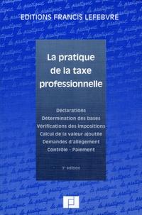 La pratique de la taxe professionnelle - Déclarations Détermination des bases Vérification des impositions Calcul de la valeur ajoutée Demandes dallégement Contrôle-Paiement.pdf