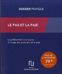 Francis Lefebvre - Le PAS et la paie - Le prélèvement à la source à l'usage des praticiens de la paie.