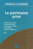 Francis Lefebvre - Le patrimoine privé 2012 - Tome 1.