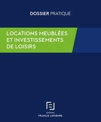 Francis Lefebvre - Locations meublées et investissements de loisirs.
