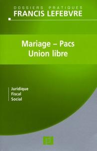 Mariage, PACS et Union libre - Juridique, fiscal, social.pdf
