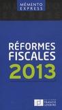 Francis Lefebvre - Réformes fiscales 2013.